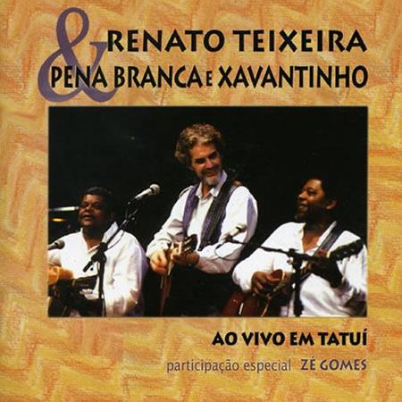 In 1992, Renato Teixeira recorded with Pena Branca and Xavantinho, perhaps Brazil's best loved caipira duo.