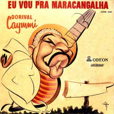 "Dorival Caymmi recorded ""Maracangalha"" for Odeon Records in 1956."