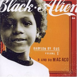 Album cover for Black Alien's solo album Babylon by Gus vol 1: o Ano do Macaco (2004).