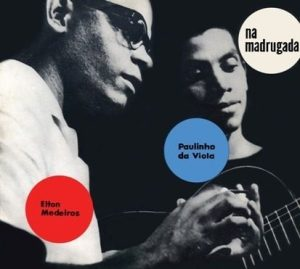 Elton Medeiros on the matchbox and Paulinho da Viola on the guitar, cover of their 1968 album Samba na Madrugada