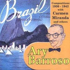 Middle class composers like Ary Barroso gained ground in the 1930s and 1940s, popularizing a brand of samba that didn't sit so well with sambistas do morro like Cartola.